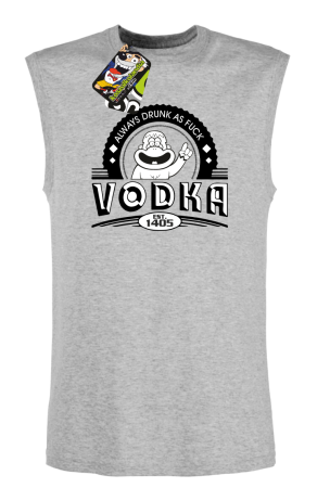 Vodka Always Drunk as Fuck - Bezrękawnik męski