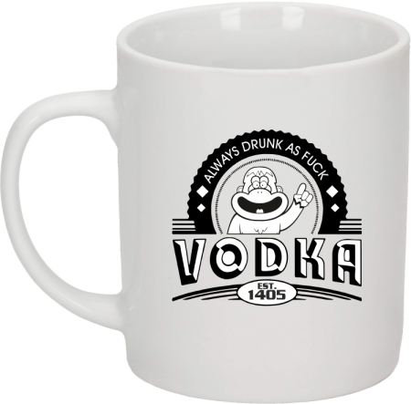 Vodka Always Drunk as Fuck - Kubek ceramiczny