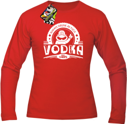 Vodka Always Drunk as Fuck - Longsleeve męski czerwony