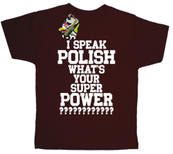 I SPEAK POLISH WHAT IS YOUR SUPER POWER ? - Koszulka dziecięca brąz