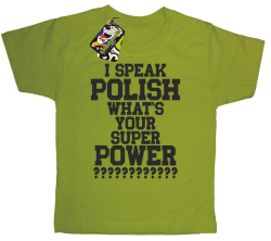 I SPEAK POLISH WHAT IS YOUR SUPER POWER ? - Koszulka dziecięca kiwi