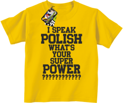 I SPEAK POLISH WHAT IS YOUR SUPER POWER ? - Koszulka dziecięca żółta