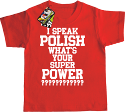 I SPEAK POLISH WHAT IS YOUR SUPER POWER ? - Koszulka dziecięca czerwona