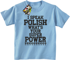I SPEAK POLISH WHAT IS YOUR SUPER POWER ? - Koszulka dziecięca błękit