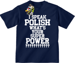 I SPEAK POLISH WHAT IS YOUR SUPER POWER ? - Koszulka dziecięca granat