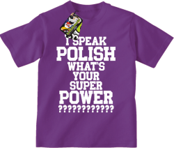 I SPEAK POLISH WHAT IS YOUR SUPER POWER ? - Koszulka dziecięca fiolet