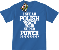 I SPEAK POLISH WHAT IS YOUR SUPER POWER ? - Koszulka dziecięca niebieska