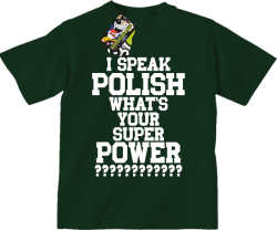 I SPEAK POLISH WHAT IS YOUR SUPER POWER ? - Koszulka dziecięca butelkowa